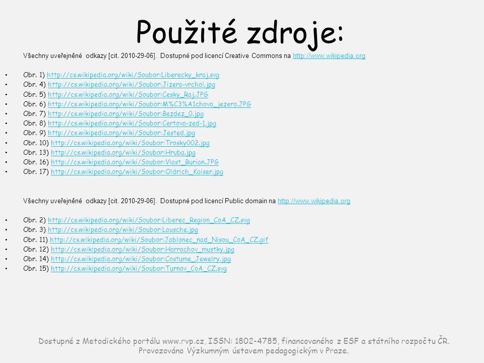 Použité zdroje: Všechny uveřejněné odkazy [cit. 2010-29-06]. Dostupné pod licencí Creative Commons na http://www.wikipedia.org.